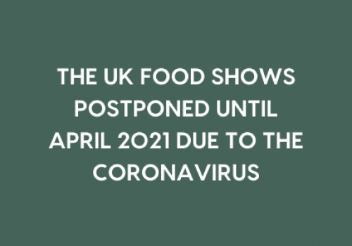 THE UK FOOD SHOWS AT THE NEC POSTPONED UNTIL APRIL 2021